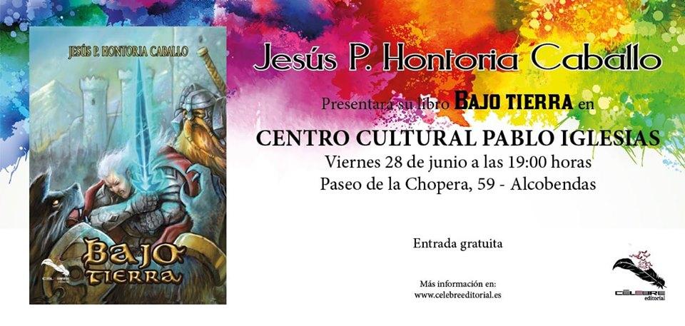 Presentación Novela Bajo Tierra/ 28 De Junio / Alcobendas (Madrid)